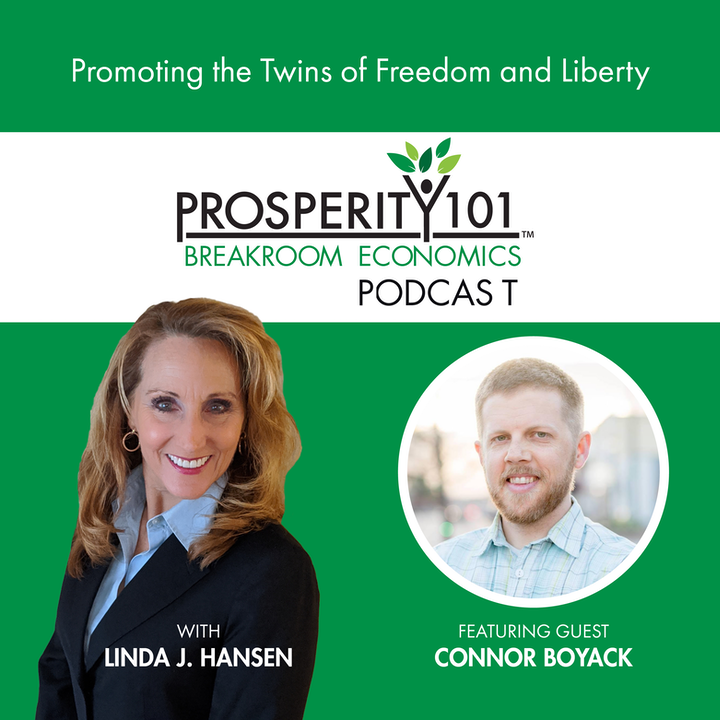 Promoting the Twins of Freedom and Liberty – with Connor Boyack [Ep. 68]