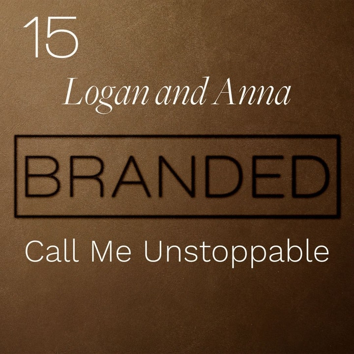015 Logan and Anna: Call Me Unstoppable