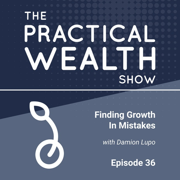 Finding Growth In Mistakes with Damion Lupo - Episode 36 Image