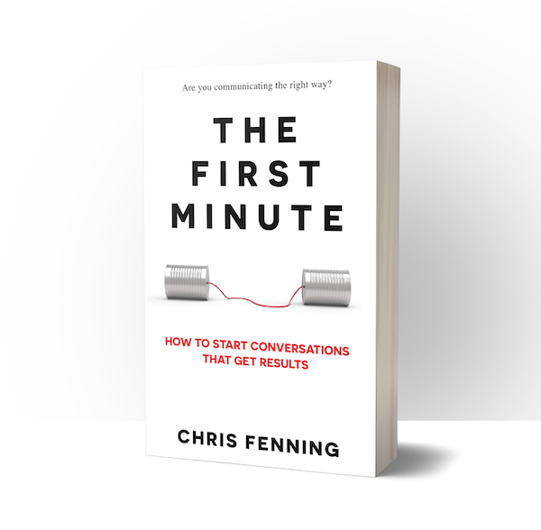 The First Minute: How to Start Conversations That Get Results with Chris Fenning Image