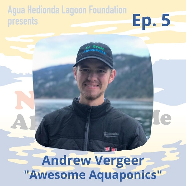 Ep. 5 Andrew Vergeer: Awesome Aquaponics Image