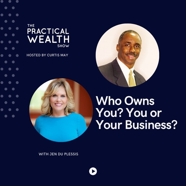Who Owns You? You or Your Business? with Jen Du Plessis - Episode 188