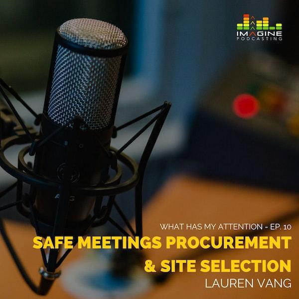 Ep. 10 Lauren Vang: SAFE Meetings Procurement & Site Selection