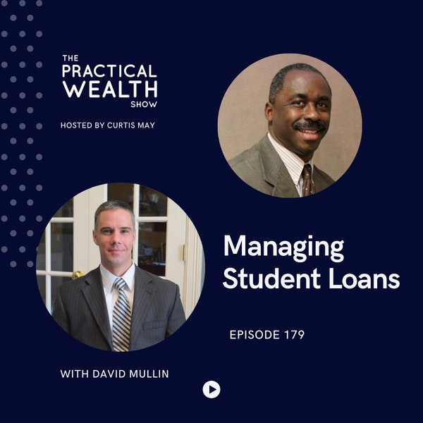 Managing Student Loans with David Mullen  - Episode 179