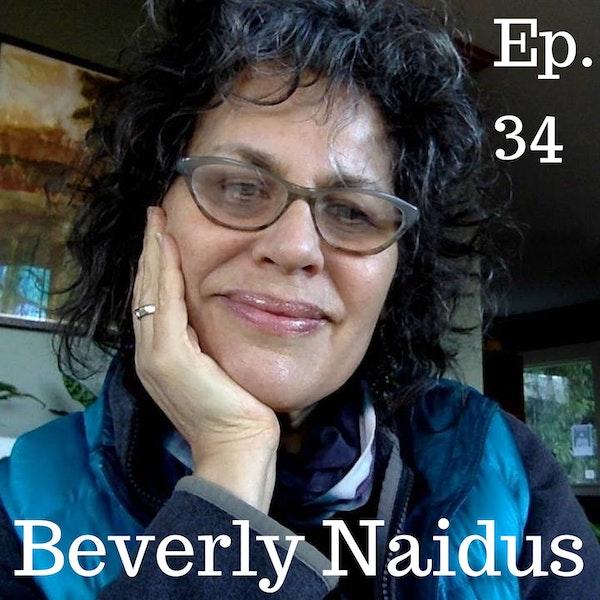 Ep. 34 Beverly Naidus: Superwoman Remediating Superfund Sites
