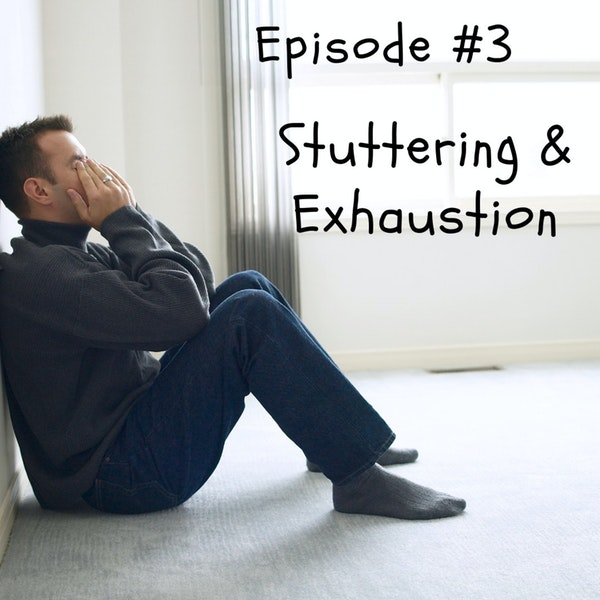 Stuttering & Exhaustion Image
