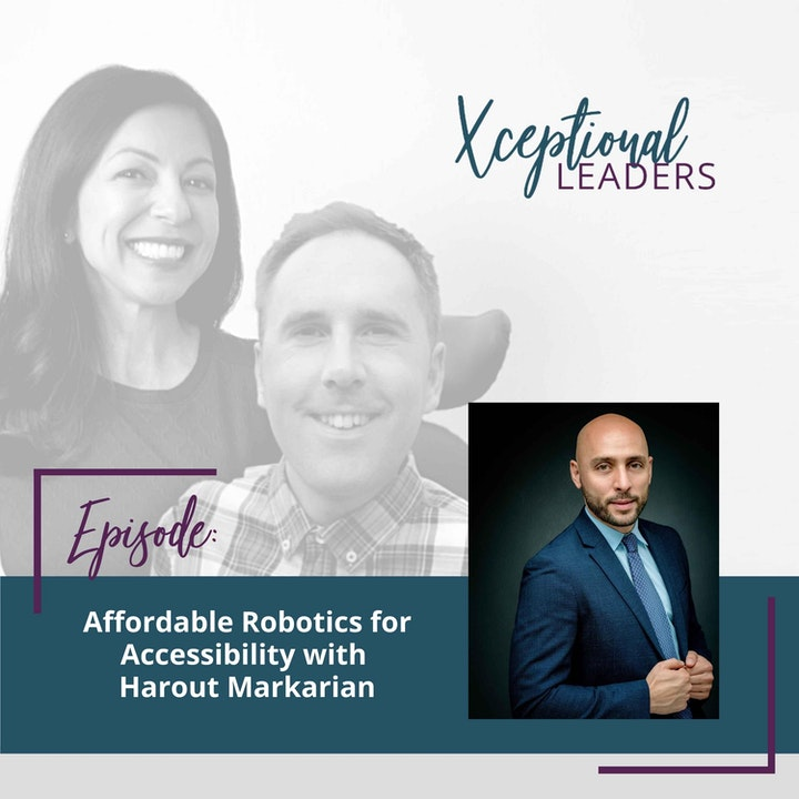 Affordable Robotics for Accessibility with Harout Markarian