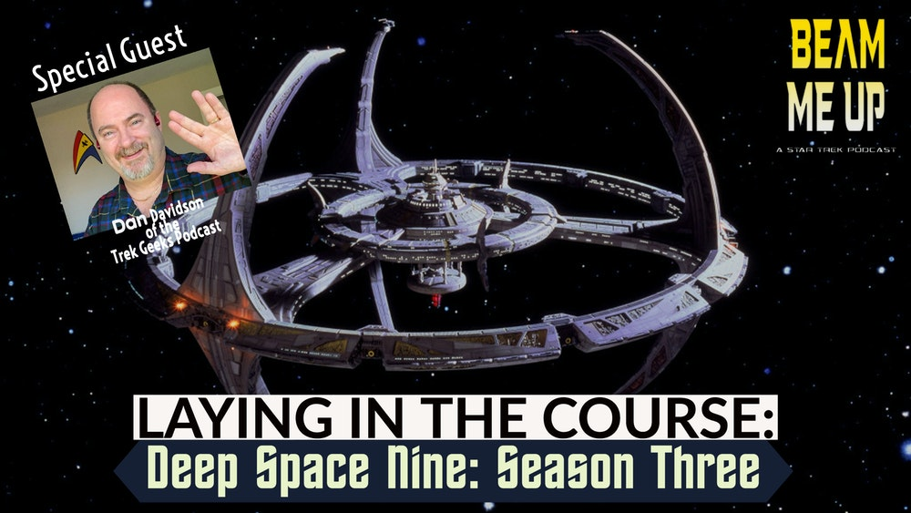 Laying in the Course for DS9 Season 3 with guest Dan Davidson
