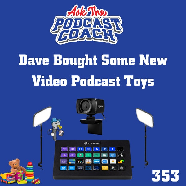 Dave Bought Some New Video Podcast Toys