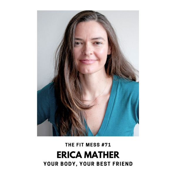 Building a Better Body Image with Erica Mather