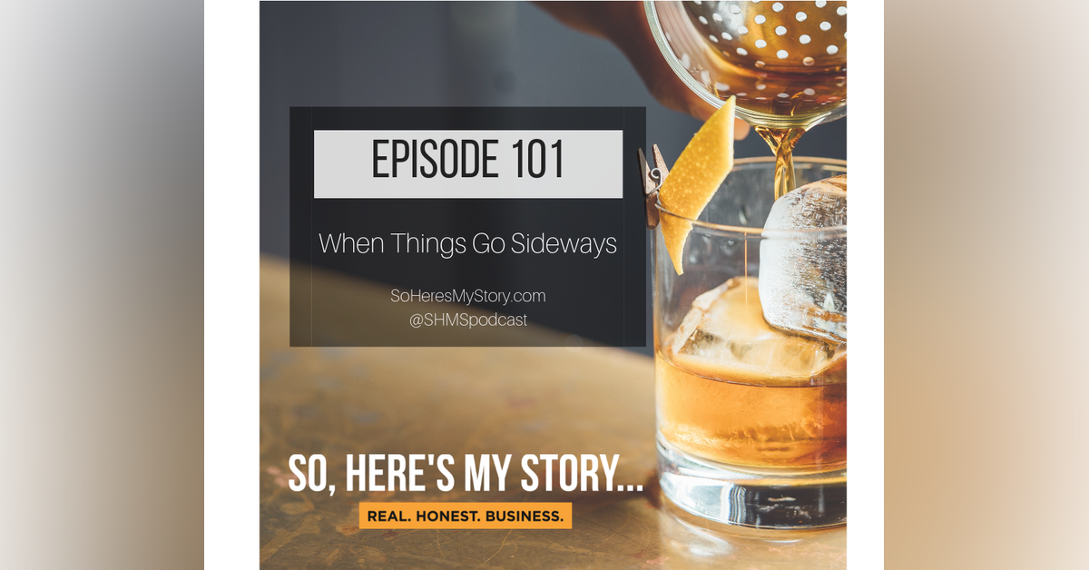 Ep101: When Things Go Sideways