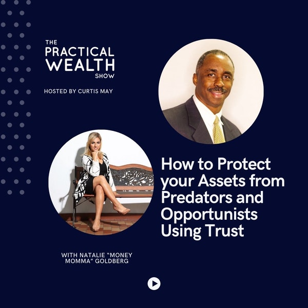 """How to Protect your Assets from Predators and Opportunists Using Trust with Natalie """"Money Momma"""" Goldberg - Episode 190"""