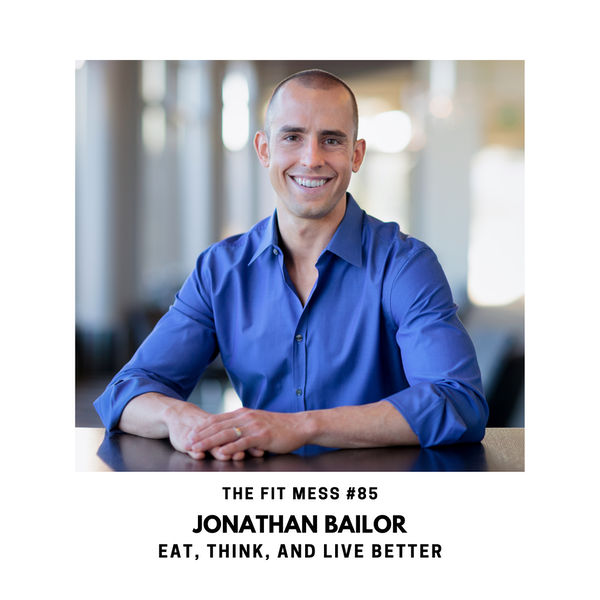 Busting the Calorie Myth and Helping You Eat, Think, and Live Better with Jonathan Bailor Image