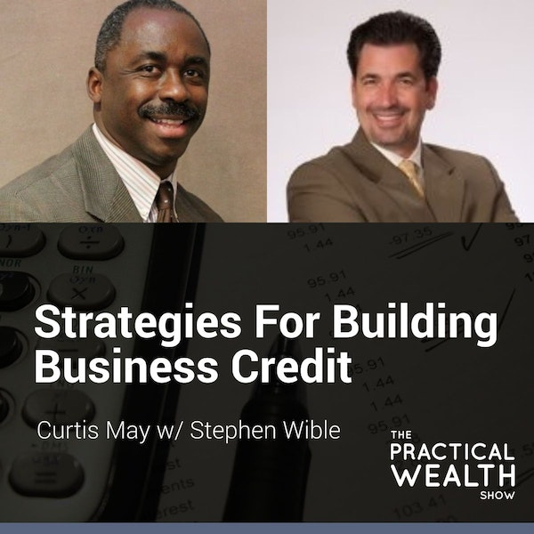 Strategies For Building Business Credit with Stephen Wible - Episode 132 Image