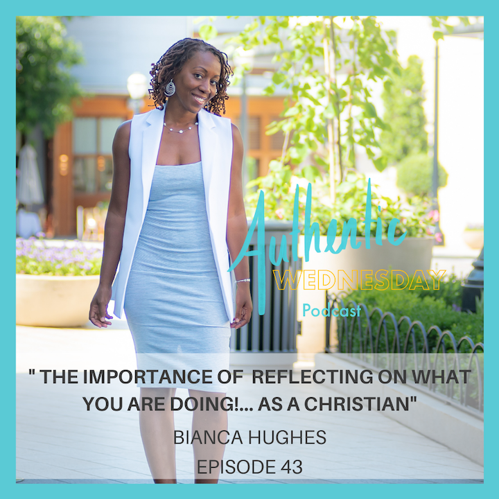 43. The Importance of  Reflecting on What you are doing!... As a Christian