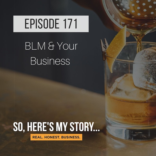 Ep171: BLM & Your Business