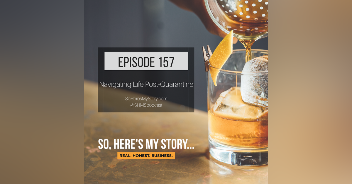 Ep157: Navigating Life Post-Quarantine