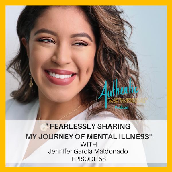 58. Fearlessly Sharing My Journey of Mental Illness with Jennifer Garcia Malanado Image