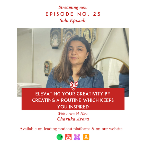 Elevating your Creativity by Creating a Routine which keeps you Inspired by Charuka Arora Image