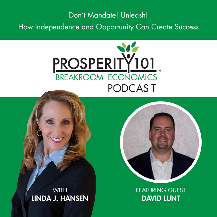 Don't Mandate! Unleash! How Independence and Opportunity Can Create Success – with David Lunt