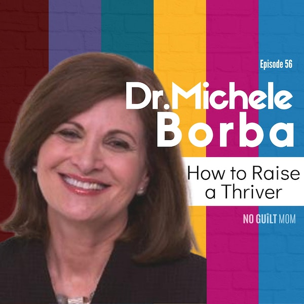 056 How to Raise a Thriver with Michele Borba Image