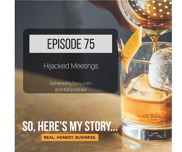 Ep75: Hijacked Meetings