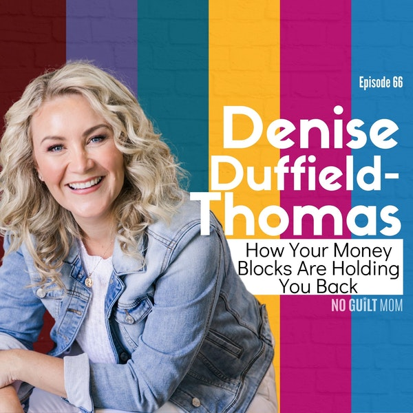 066 How Your Money Blocks Are Holding You Back with Denise Duffield-Thomas Image