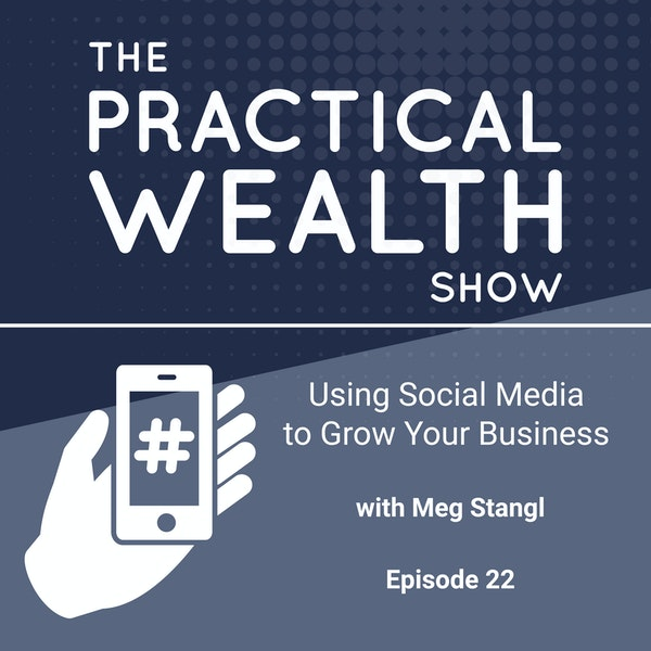 Using Social Media to Grow Your Business with Meg Stangl - Episode 22 Image
