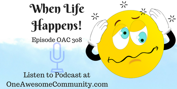 OAC 308 When Life Happens!