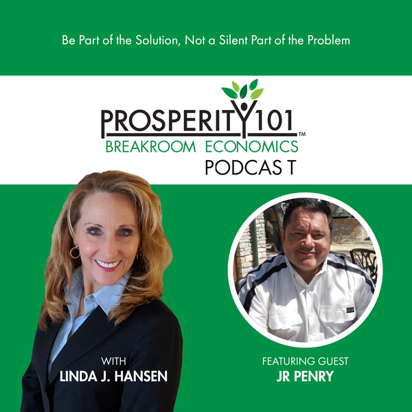 Be Part of the Solution, Not a Silent Part of the Problem – with JR Penry