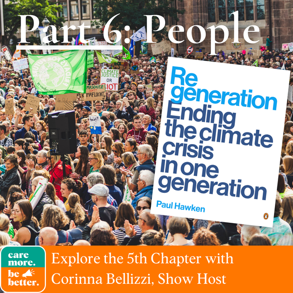 Regeneration Part 6: People, Indigeneity and Our Role In Reversing Global Warming