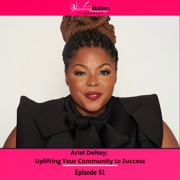 Ariel DeNey: Uplifting Your Community to Success