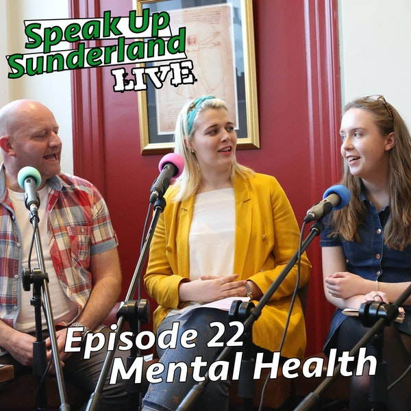 Mental Health - Speak Up Sunderland LIVE #3 Image