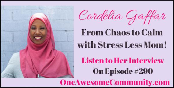 OAC 290 Cordelia Gaffar - the Stress Less Mom!