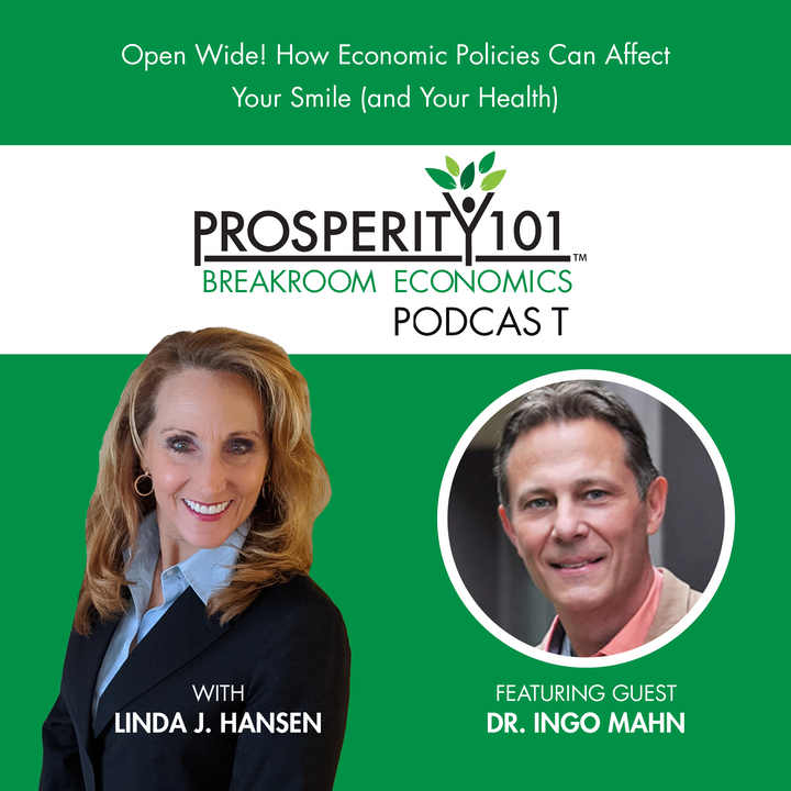 Open Wide! How Economic Policies Can Affect Your Smile (and Your Health) - with Dr. Ingo Mahn
