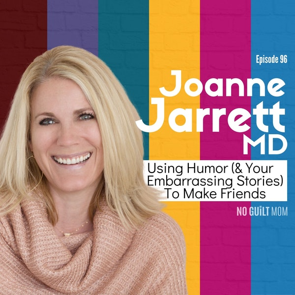 096 Using Humor (& Your Embarrassing Stories) To Make Friends with Joanne Jarrett Image