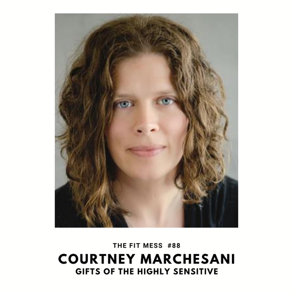 Learn the Four Gifts Experienced by Highly Sensitive People with Courtney Marchesani Image