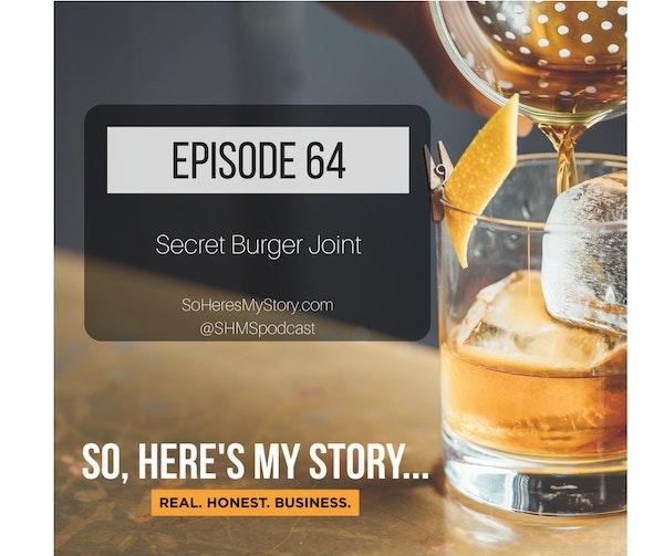 Ep64: Secret Burger Joint
