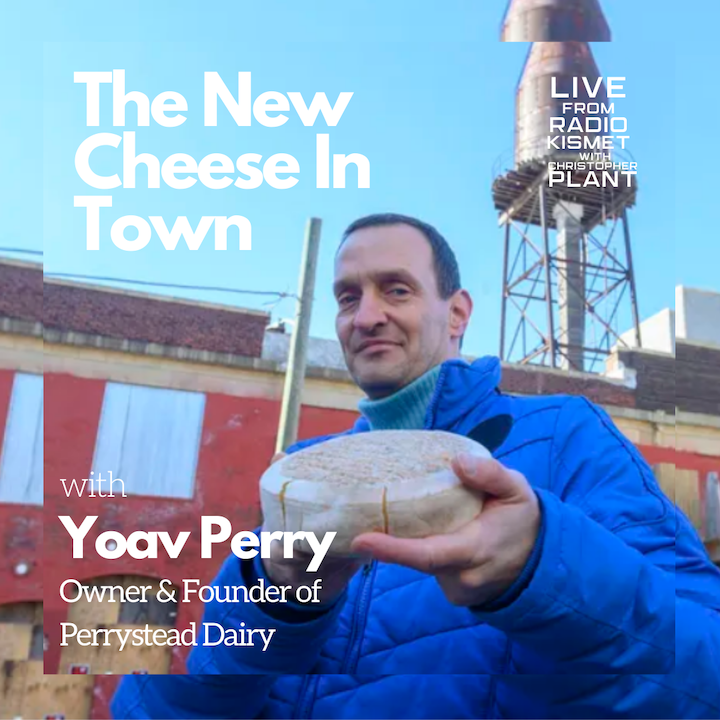 The New Cheese in Town with Yoav Perry