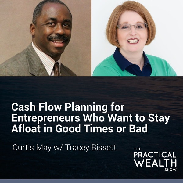Cash Flow Planning for Entrepreneurs Who Want to Stay Afloat in Good Times or Bad with Tracey Bissett - Episode 134 Image