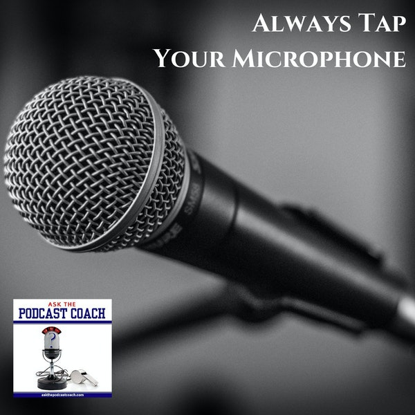 Always Tap on Your Mic
