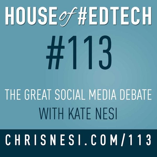 The Great Social Media Debate with Kate Nesi - HoET113 Image