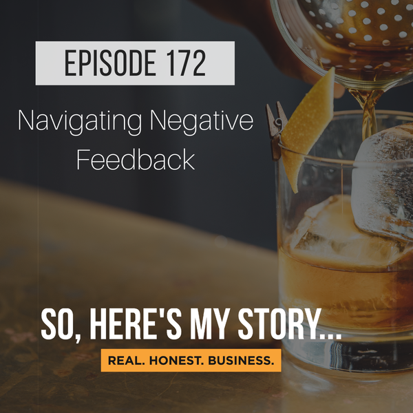 Ep172: Navigating Negative Feedback