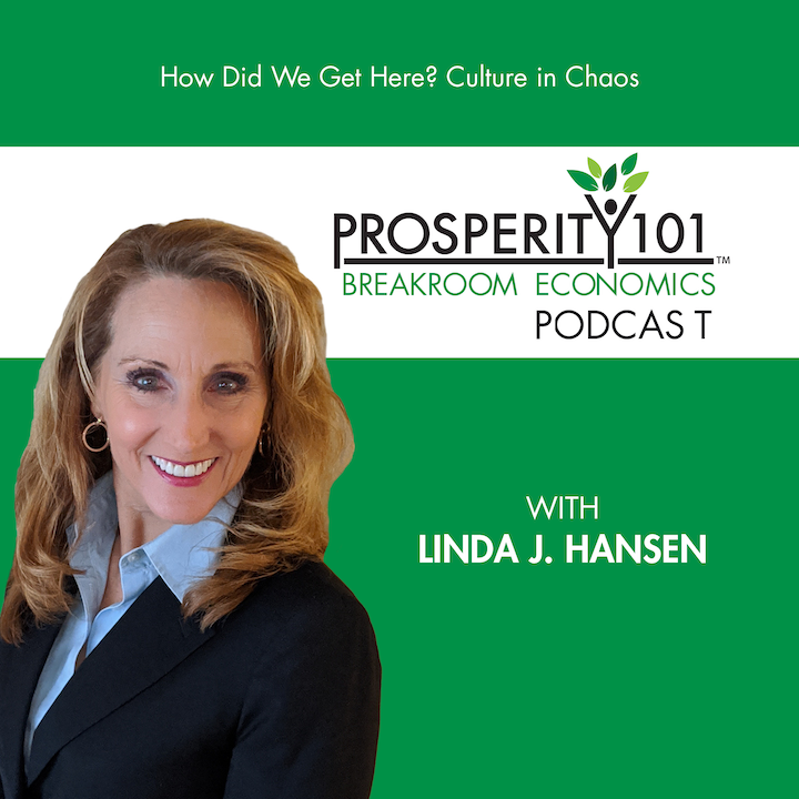 How Did We Get Here? Culture in Chaos – Linda J. Hansen