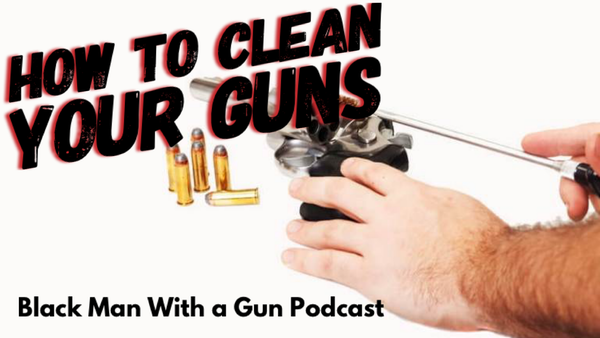 How To Clean Your Guns  - #654