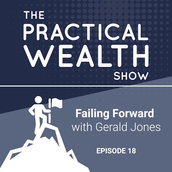 Failing Forward with Gerald Jones - Episode 18 Image