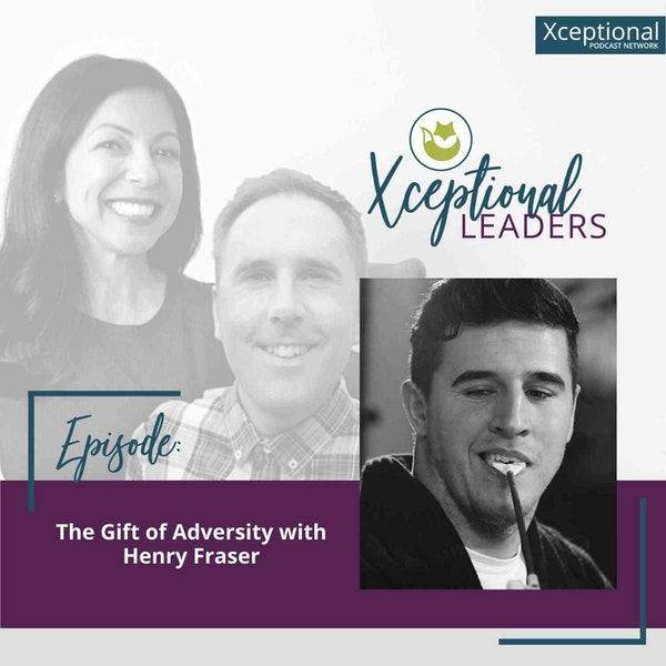 The Gift of Adversity with Henry Fraser Image