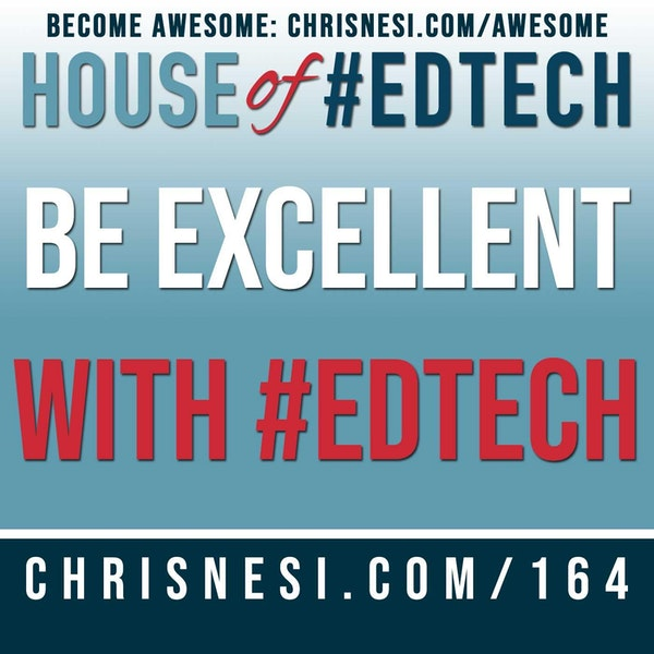 Be Excellent with #EdTech - HoET164 Image