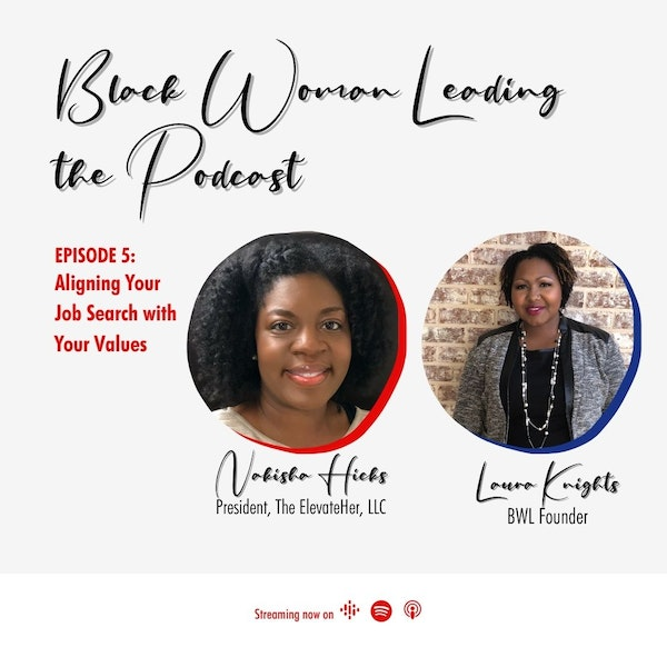 EP5: Aligning Your Job Search with Your Values with Nakisha Hicks