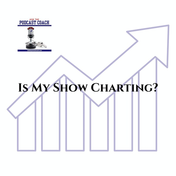 Is My Podcast Charting